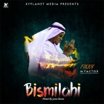 Fikky Mfactor – Bismilahi (In The Name Of God) (Mixed by JuniaBeatz)