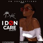 Paa kwasi – I Don Care (Prod By A.T.O)
