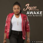 Joyce Blessing – Awake (Prod. By Ephraim)