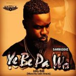 Sarkodie – Ye Be Pa Wo (Intro Edit) (Mixed By Saint Oracle)