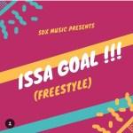 DJ Xclusive – Issa Goal (Freestyle)