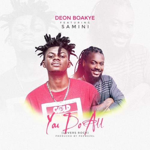 Deon Boakye ft. Samini - You Do All (Prod. by Peewezel)