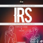 Fortune Dane ft Tinuke – I.R.S (Illest Rappers Standing)