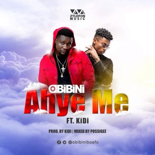 Obibini ft. KiDi - Ahye Me