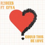 R2bees ft. Efya – Could This Be Love (Prod By Killmatic)