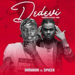 #NYIS3YRS: Dimormi ft Spicer – Dedevi (Prod By Hasty Baba)