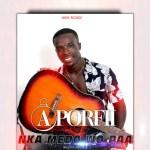 Aporfii – Nka Me Do Wo Paa (Prod by Angel Pee)