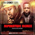 Barima Sidney Ft Guru – Mpinatwe (Remix)