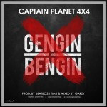 Captain Planet (4×4) – Gengin & Bengin (Prod. By BeatBoss Tims)