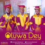 Emmanuel Boateng ft Famouz – Oluwa Dey (Prod By Redemption Beatz)