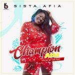 Sista Afia – Champion Atta