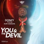Donzy – You & The Devil Ft. Kofi Kinaata