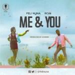 Feli Nuna – Me & You ft RCee (Prod by Konfem)