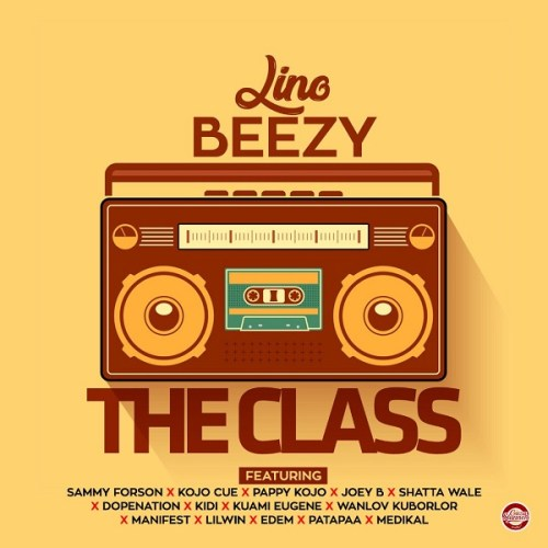 Lino Beezy - The Class ft. Various Artistes (Mixed by Apya)