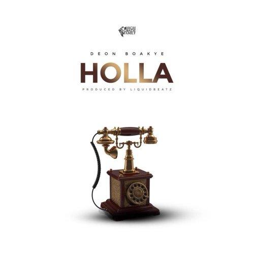 Deon Boakye - Holla (Prod. Liquid Beatz)