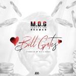 M.O.G – Bill Gates Ft. Rhoman (Prod By MOG Beatz)