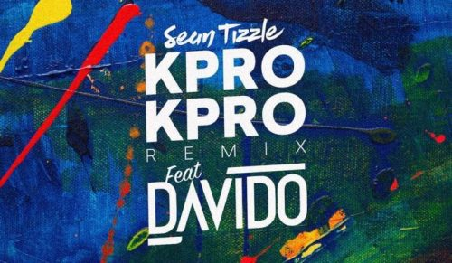 Sean Tizzle Ft. Davido - Kpro Kpro (Remix)