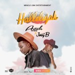 Article Wan ft Joey B – Hallelujah (Prod By Article Wan)