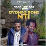 Top Kay Ft Guru – Oyonko Bone (Prod by Apya)