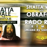 Shatta Wale ft Obrafour – Rado Rado Remix (Mixed By Saint Oracle)