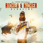 Alkaline – Richer And Richer (Prod. By DJ Frass Records)