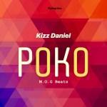 Kizz Daniel & M.O.G Beatz – Poko (Prod by M.O.G beatz)