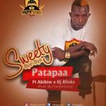 Patapaa – Sweety Bye Bye Ft Abibiw x Dj Blinkz