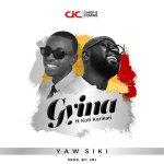 Yaw Siki Ft Kofi Karikari – Gyina (Prod. By JMJ)
