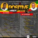 DJ Stephen ft. DJ Fcon – Positive Vibez Mix. (Vol. 3) (Hosted by Mac D Empire)