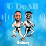 Gallaxy – U Do All (Prod By MOG Beatz)