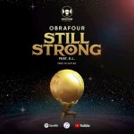 Obrafour Ft E.L – Still Strong (Prod. By Slimbo)
