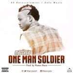 Maccasio – One Man Soldier (Prod by Flamez Beatz)