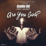 Pope Skinny (AsuodenGod) – Are You God (Prod By 420)