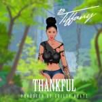 """Itz Tiffany – """"Thankful"""" (Prod by Guilty Beatz)"""