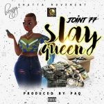 """Joint 77 – """"Slay Queen"""" (Prod By Paq)"""