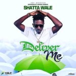 """Shatta Wale – """"Deliver Me"""" (Prod. By YGF Records)"""