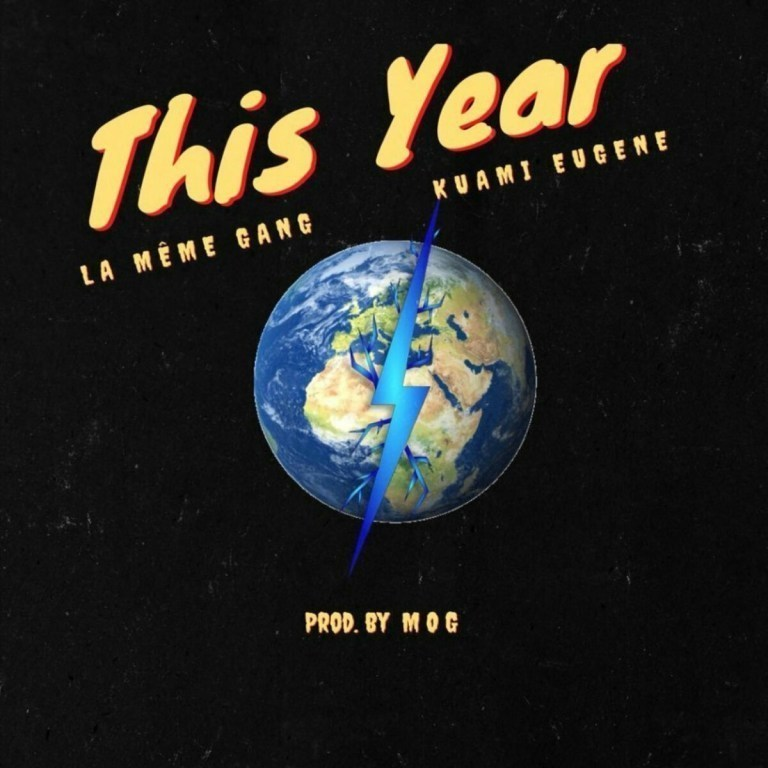 La Meme Gang - This Year ft. Kuami Eugene (Prod by MOG Beatz)