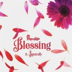 Pappy KoJo – Blessing ft. Spacely (Prod by NOVA)