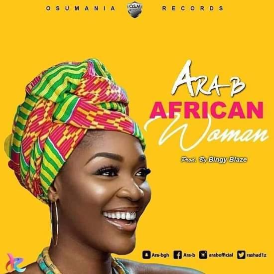 Ara B – African Woman Prod By Bingy Blaze - Ara-B – African Woman (Prod By Bingy Blaze)