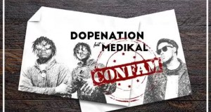 DopeNation – Confam ft. Medikal(Prod by MOGBeatz)