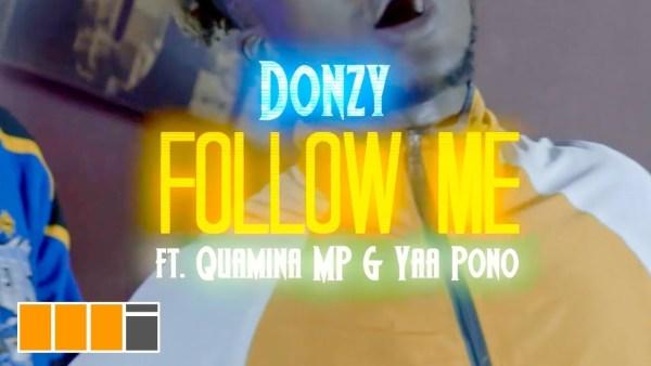 Donzy – Follow Me ft. Quamina MP & Yaa Pono (Official Video)