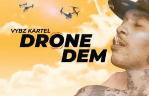 Vybz Kartel – Drone Dem (Prod. By Vybz Kartel Muzik)