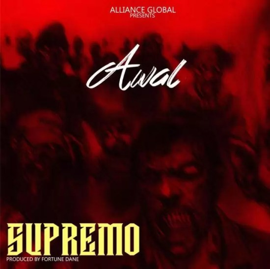 Awal – Supremo (Strongman Diss) (Prod. By Fortune Dane)