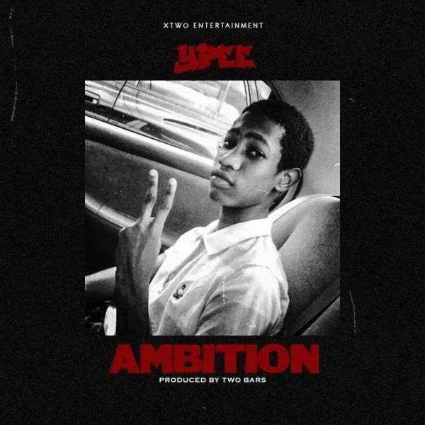 Ypee – Ambition (Prod by Two Bars)