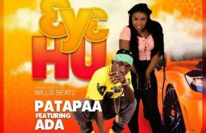 Patapaa – 3y3 Hu ft. Ada (Prod. by Willis Beatz)