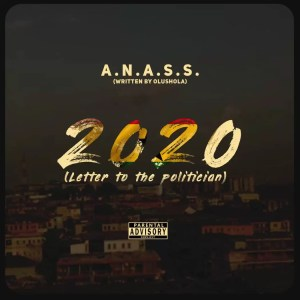Ndwompafie.net  300x300 - A.N.A.S.S (Written by Olushola) — 2020 (Letter To The Politician)