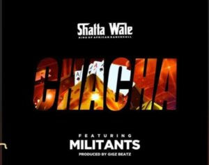 Shatta Wale — Chacha ft. Millitant Prod By Gigbeatz 300x237 - Shatta Wale — ChaCha ft. Millitants (Prod By Gigbeatz)