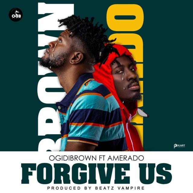 e887d562 1381 46dd 90f8 0610207e4308 1024x1024 - Ogidi Brown – Forgive Us ft. Amerado (Prod. by Beatz Vampire)