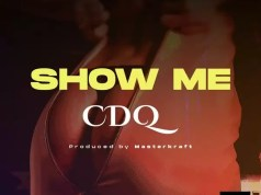 CDQ – Show Me (Prod. by Masterkraft)