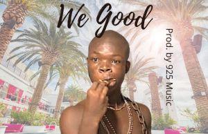 Ay Poyoo – We Good (Prod. by 925 Music)